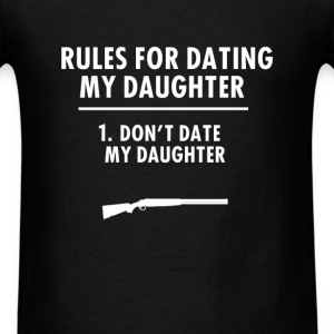 Dating - Rules For Dating My Daughter 1. Don't dat - Men's T-Shirt
