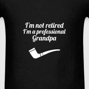 Grandpa - I'm not retired I'm a professional Grand - Men's T-Shirt