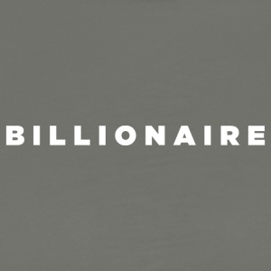 Billionaire - Block Text Design (White Letters) - Men's Premium T-Shirt
