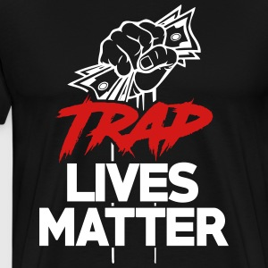 Trap Lives Matter - Men's Premium T-Shirt