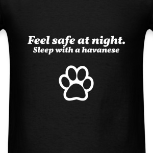 Havanese - Feel safe at night. Sleep with a Havane - Men's T-Shirt
