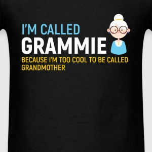 Grandmother - I'm called Grammie because I am too  - Men's T-Shirt