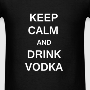 Vodka - Keep Calm and Drink Vodka - Men's T-Shirt
