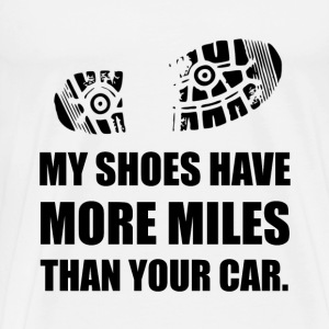 My Shoes More Miles Than Car - Men's Premium T-Shirt