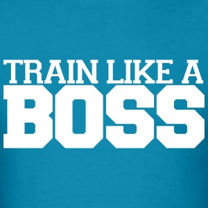 Train Like a Boss Shirt - Men's T-Shirt