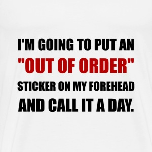 Out Of Order Forehead - Men's Premium T-Shirt