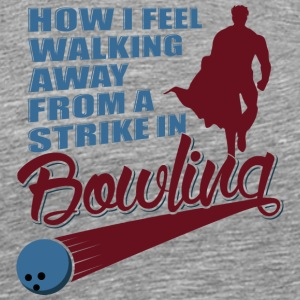 How I feel walking away from a strike in bowling - Men's Premium T-Shirt