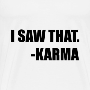 I Saw That Karma - Men's Premium T-Shirt