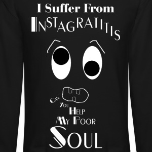 I Suffer From Instagratitis Mens Crewneck Sweatshi - Crewneck Sweatshirt