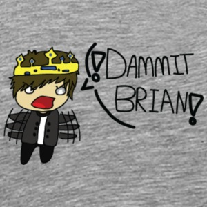 DAMMIT BRIAN! (Merchandise) - Men's Premium T-Shirt