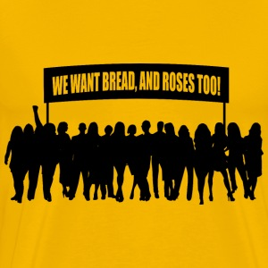 We want Bread, and Roses too! - Men's Premium T-Shirt