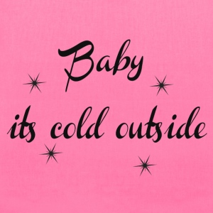 Baby it's cold outside Bags & backpacks - Tote Bag