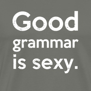 Good Grammar is Sexy - Men's Premium T-Shirt