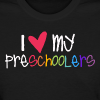 Love My Preschoolers - Women's T-Shirt