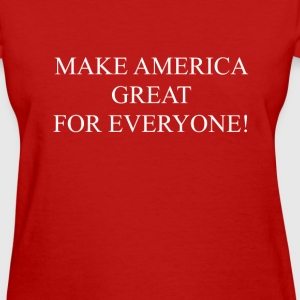 MAKE AMERICA GREAT FOR EVERYONE inauguration tee T-Shirts - Women's T-Shirt