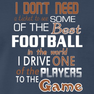 I Don't To See Some Of The Best Football T Shirt - Men's Premium T-Shirt