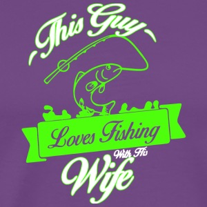 This Guy Loves Fishing With His Wife T Shirt - Men's Premium T-Shirt