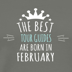 Best TOUR_GUIDES are born in february - Men's Premium T-Shirt