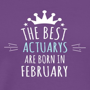 Best ACTUARYS are born in february - Men's Premium T-Shirt