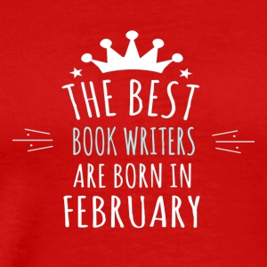 Best BOOK_WRITERS are born in february - Men's Premium T-Shirt
