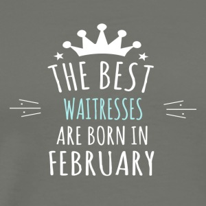 Best WAITRESSES are born in february - Men's Premium T-Shirt