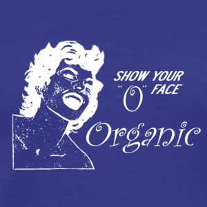"Organic - Show Your ""O"" Face - Men's Premium T-Shirt"