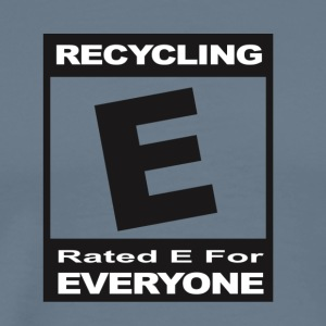 Recycling- Rated E for Everyone - Men's Premium T-Shirt