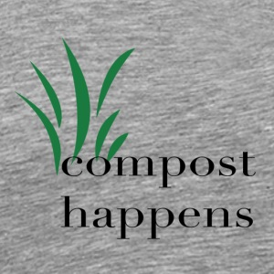 Compost Happens - Men's Premium T-Shirt