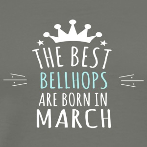 Best BELLHOPS are born in march - Men's Premium T-Shirt