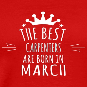Best CARPENTERS are born in march - Men's Premium T-Shirt