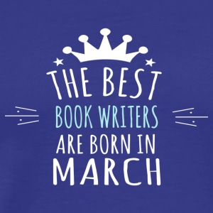 Best BOOK_WRITERS are born in march - Men's Premium T-Shirt