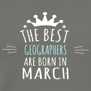 Best GEOGRAPHERS are born in march - Men's Premium T-Shirt