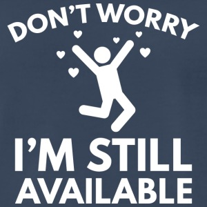I'm Still Available - Men's Premium T-Shirt