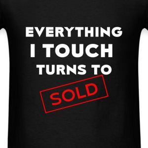 Real estate agent - Everything I touch turns to so - Men's T-Shirt