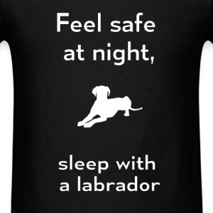 Labrador - Feel safe at night, sleep with a labrad - Men's T-Shirt