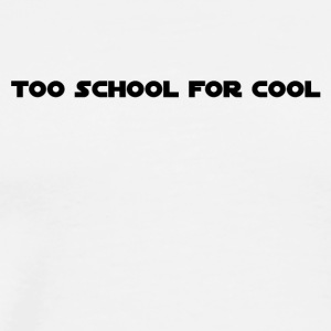 Too School 4 Cool - Men's Premium T-Shirt