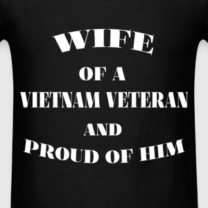 Veteran Wife - Wife of a Vietnam Veteran and proud - Men's T-Shirt