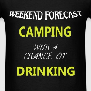Camping - Weekend Forecast Camping with a chance o - Men's T-Shirt