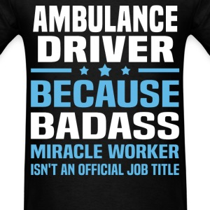 Ambulance Driver Tshirt - Men's T-Shirt