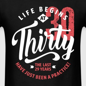 Life Begins at 30 | 30th Birthday - Men's T-Shirt