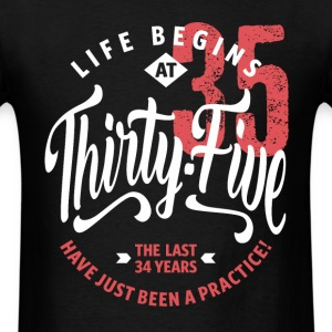 Life Begins at 35 | 35th Birthday - Men's T-Shirt