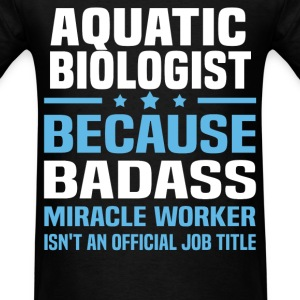Aquatic Biologist Tshirt - Men's T-Shirt