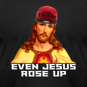 Even Jesus Rose Up T-Shirts - Men's T-Shirt by American Apparel