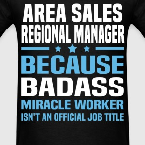 Area Sales Regional Manager Tshirt - Men's T-Shirt