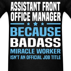 Assistant Front Office Manager Tshirt - Men's T-Shirt