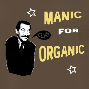 Manic for Organic - Men's Premium T-Shirt