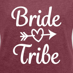 Bride Tribe Bridesmaid women's shirt tank top  - Women´s Roll Cuff T-Shirt