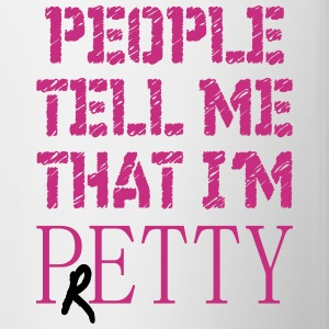 Funny Sayings: People Tell Me I'm Pretty Mugs & Drinkware - Contrast Coffee Mug