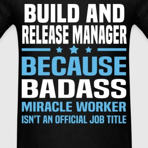 Build and Release Manager Tshirt - Men's T-Shirt
