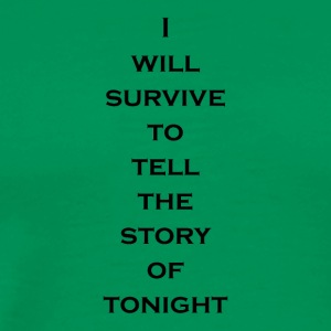 I Will Survive (Black) - Men's Premium T-Shirt